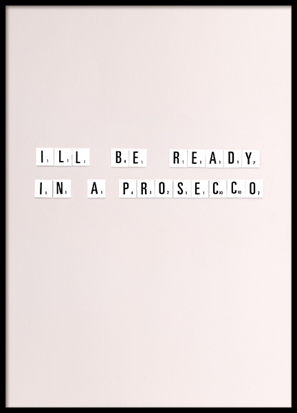 Ready In a Prosecco Poster in de groep Posters / Posters met tekst bij Desenio AB (10865)