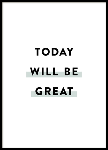 Today Will be Great Poster in de groep Posters / Afmetingen / 30x40cm bij Desenio AB (12356)
