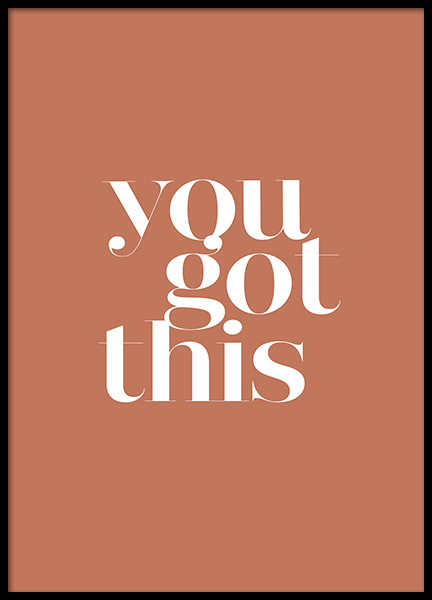 You Got This Poster in de groep Posters / Posters met tekst / Motiverend bij Desenio AB (13460)