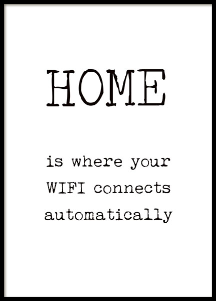 Zwart-wit poster met tekst Home is where your WIFI connects automatically.