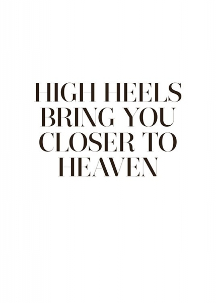 Posters en prints met tekst over high heels, trendy posters