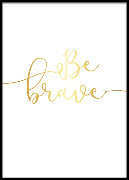 Be Brave, Gold Poster in de groep Posters / Kinderposters bij Desenio AB (8867)