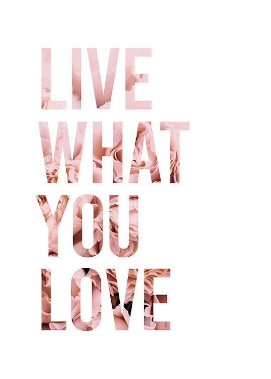 Live What You Love Poster / Posters met tekst bij Desenio AB (11727)