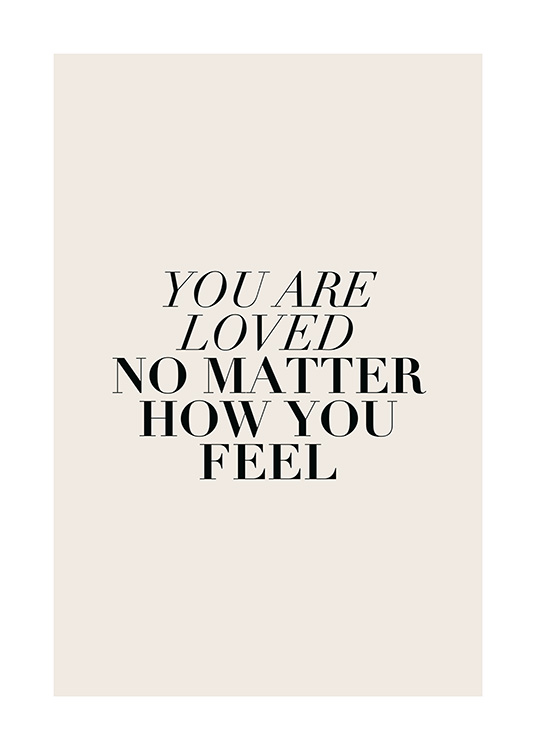 You Are Loved No Matter Poster / Posters met tekst bij Desenio AB (12387)