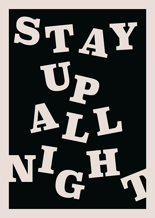 Stay up All Night Poster / Posters met tekst bij Desenio AB (12673)