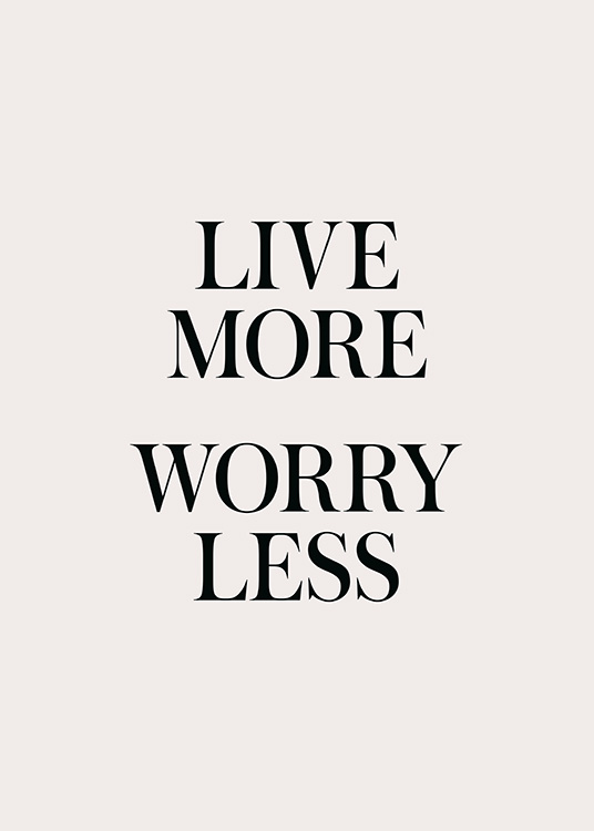 Live More Worry Less Poster / Posters met tekst bij Desenio AB (13826)