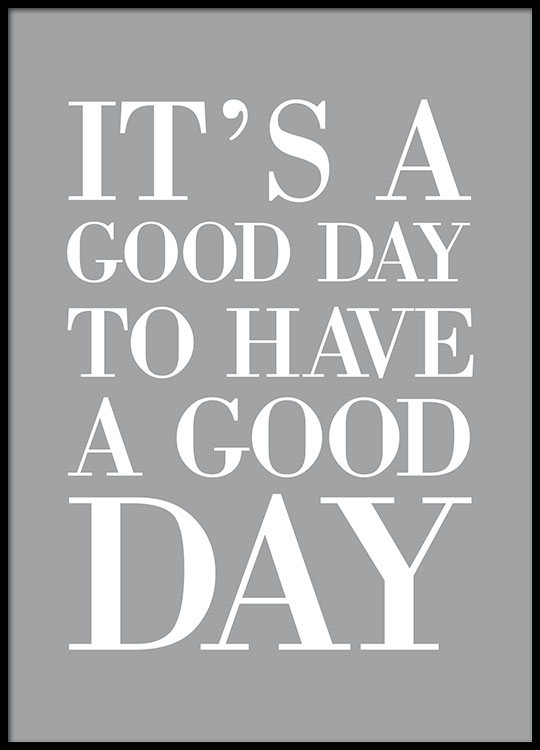 Posters Met Tekst En Posters Met Quotes Its A Good Day Poster